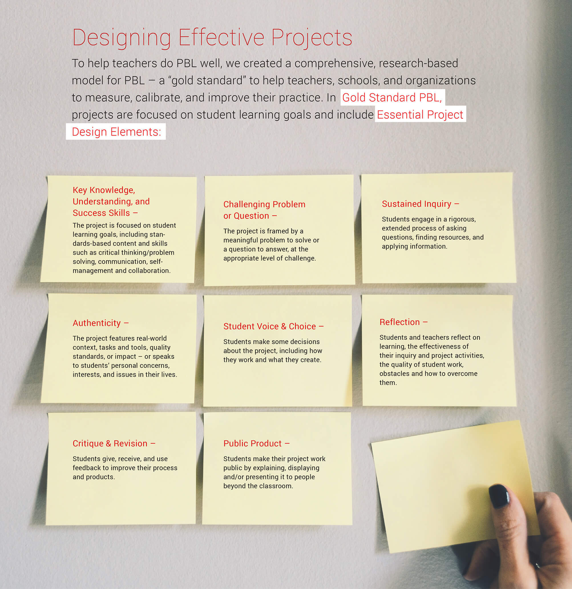 Eight Essential Project Design Elements: Key Knowledge, Understanding, and Success Skills. Challenging Problem or Question. Sustained Inquiry. Authenticity. Student Voice and Choice. Reflection. Critique and Revision. Public Product.